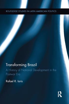 Transforming Brazil: A History of National Development in the Postwar Era, 1st Edition (Paperback) book cover