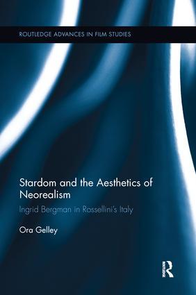 Stardom and the Aesthetics of Neorealism: Ingrid Bergman in Rossellini's Italy book cover
