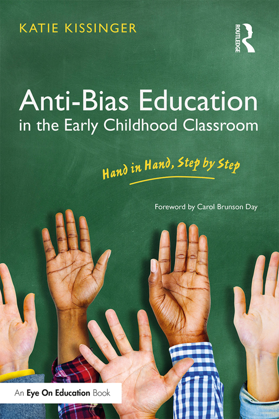 Anti-Bias Education in the Early Childhood Classroom: Hand in Hand, Step by Step book cover