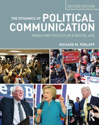 The Dynamics of Political Communication: Media and Politics in a Digital Age book cover