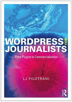 WordPress for Journalists: From Plugins to Commercialisation, 1st Edition (Paperback) book cover