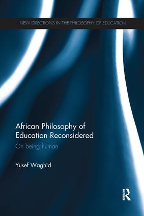African Philosophy of Education Reconsidered: On being human book cover