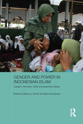 Gender and Power in Indonesian Islam: Leaders, feminists, Sufis and pesantren selves (Paperback) book cover