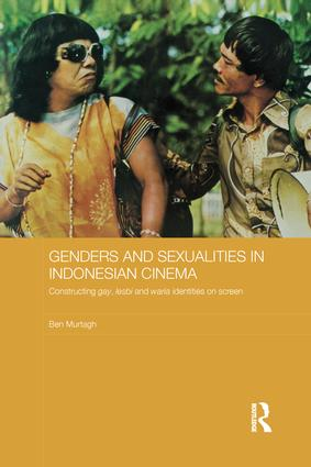 Genders and Sexualities in Indonesian Cinema: Constructing gay, lesbi and waria identities on screen book cover