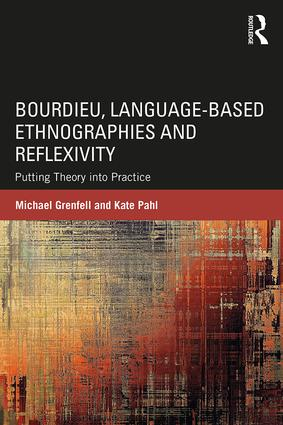 Bourdieu, Language-based Ethnographies and Reflexivity: Putting Theory into Practice, 1st Edition (Paperback) book cover