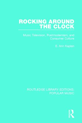 Rocking Around the Clock: Music Television, Postmodernism, and Consumer Culture (Paperback) book cover