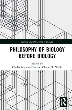 Philosophy of Biology Before Biology: 1st Edition (Hardback) book cover
