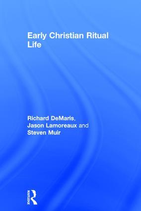Early Christian Ritual Life: 1st Edition (Hardback) book cover