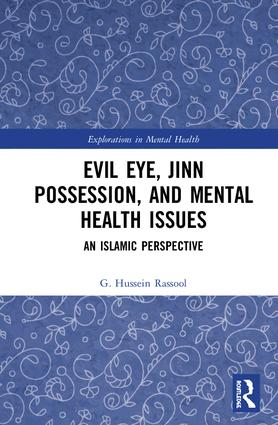 Evil Eye, Jinn Possession, and Mental Health Issues: An Islamic Perspective, 1st Edition (Hardback) book cover