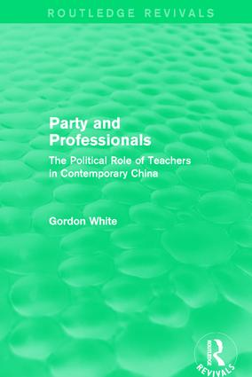 Party and Professionals: The Political Role of Teachers in Contemporary China book cover