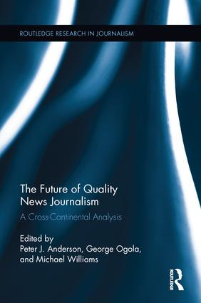 The Future of Quality News Journalism: A Cross-Continental Analysis book cover