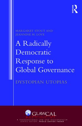 A Radically Democratic Response to Global Governance: Dystopian Utopias book cover