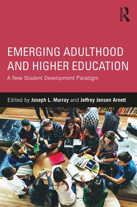 Emerging Adulthood and Higher Education: A New Student Development Paradigm book cover