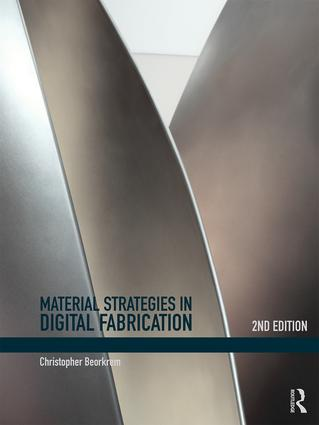 Material Strategies in Digital Fabrication: 2nd Edition (Paperback) book cover