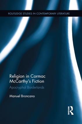 Religion in Cormac McCarthy's Fiction: Apocryphal Borderlands book cover