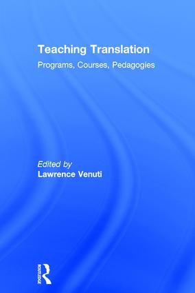 Teaching Translation: Programs, courses, pedagogies, 1st Edition (Hardback) book cover