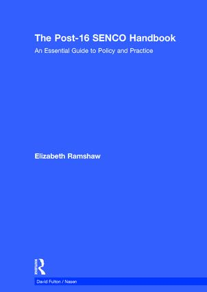 The Post-16 SENCO Handbook: An Essential Guide to Policy and Practice book cover