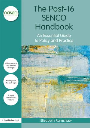 The Post-16 SENCO Handbook: An Essential Guide to Policy and Practice, 1st Edition (Paperback) book cover