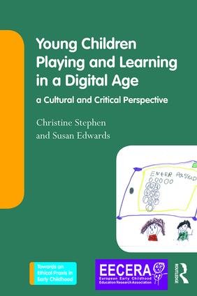Young Children Playing and Learning in a Digital Age: a Cultural and Critical Perspective book cover