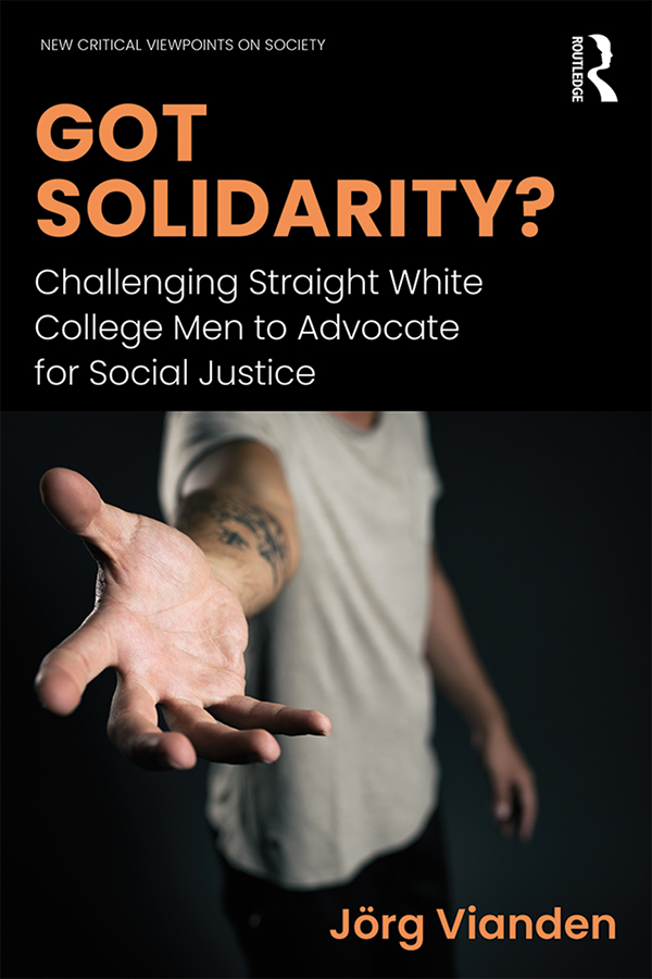 Got Solidarity?: Challenging Straight White College Men to Advocate for Social Justice book cover