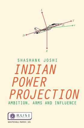 Indian Power Projection: Ambition, Arms and Influence book cover