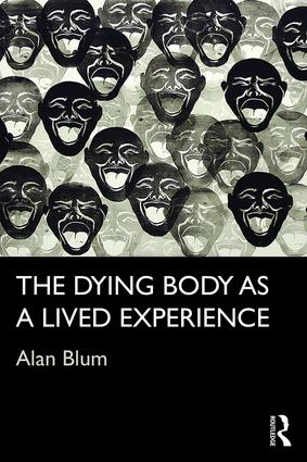 The Dying Body as a Lived Experience (Hardback) book cover