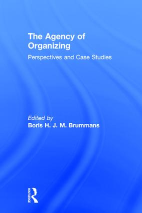 The Agency of Organizing: Perspectives and Case Studies book cover