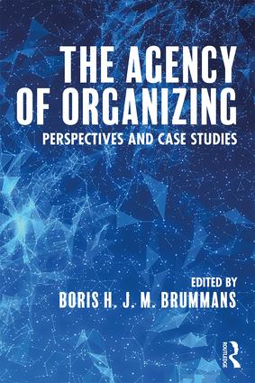 The Agency of Organizing: Perspectives and Case Studies (Paperback) book cover