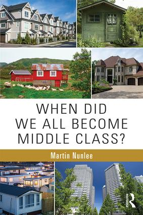 When Did We All Become Middle Class?: 1st Edition (Paperback) book cover