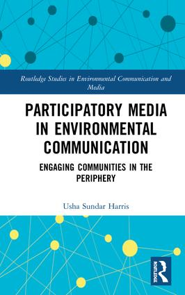 Participatory Media in Environmental Communication: Engaging Communities in the Periphery book cover