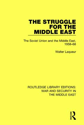 The Struggle for the Middle East: The Soviet Union and the Middle East, 1958-68 book cover