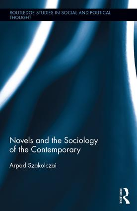 Novels and the Sociology of the Contemporary: 1st Edition (Hardback) book cover