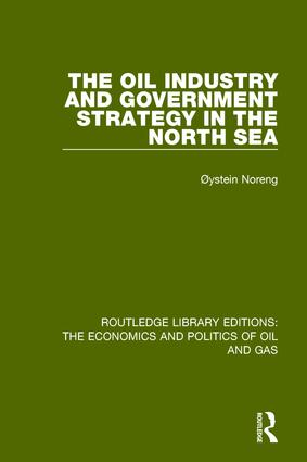 The Oil Industry and Government Strategy in the North Sea book cover