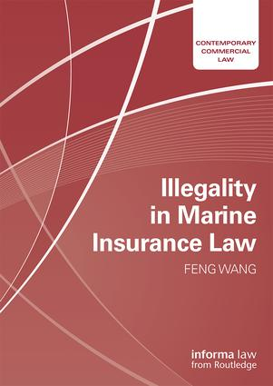 Illegality in Marine Insurance Law (Hardback) book cover