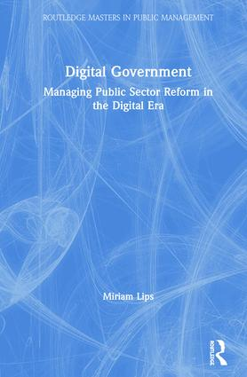 Digital Government: Managing Public Sector Reform in the Digital Era book cover