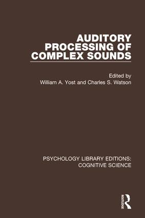 Auditory Processing of Complex Sounds: 1st Edition (Paperback) book cover