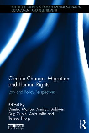 Climate Change, Migration and Human Rights: Law and Policy Perspectives (Hardback) book cover
