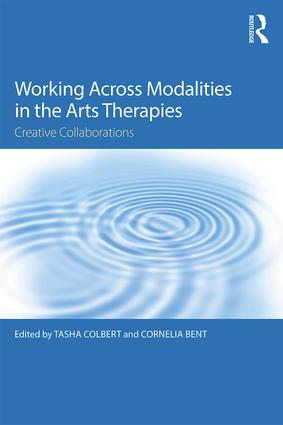 Working Across Modalities in the Arts Therapies: Creative Collaborations (Paperback) book cover