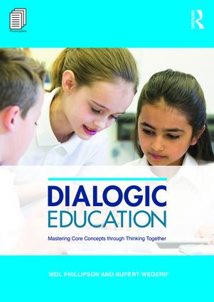 Dialogic Education: Mastering core concepts through thinking together, 1st Edition (Paperback) book cover