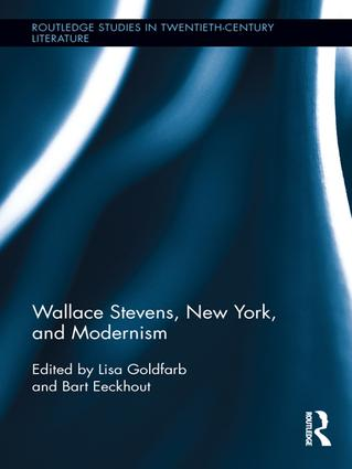 Wallace Stevens, New York, and Modernism book cover