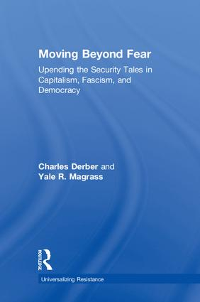 Moving Beyond Fear: Upending the Security Tales in Capitalism, Fascism, and Democracy, 1st Edition (Hardback) book cover