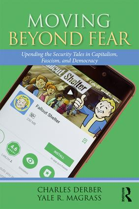 Moving Beyond Fear: Upending the Security Tales in Capitalism, Fascism, and Democracy book cover