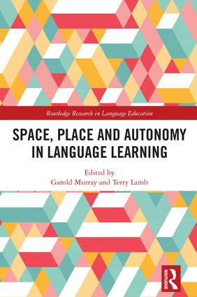 Space, Place and Autonomy in Language Learning: 1st Edition (Hardback) book cover