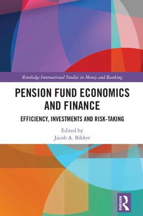 Pension Fund Economics and Finance: Efficiency, Investments and Risk-Taking, 1st Edition (Hardback) book cover