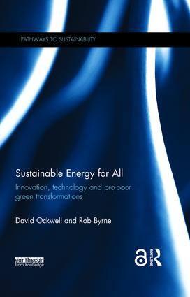 Sustainable Energy for All: Innovation, technology and pro-poor green transformations book cover