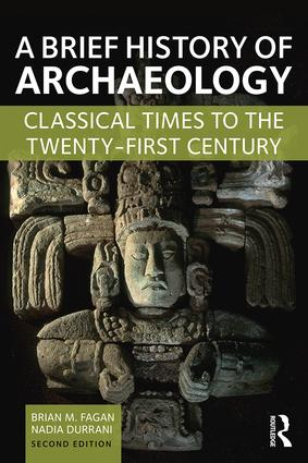 A Brief History of Archaeology: Classical Times to the Twenty-First Century, 2nd Edition (Paperback) book cover