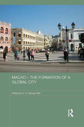 Macao – The Formation of a Global City: 1st Edition (Paperback) book cover