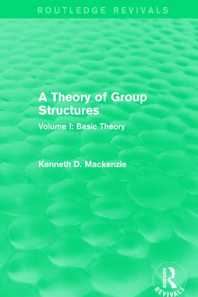 A Theory of Group Structures: Volume I: Basic Theory, 1st Edition (Paperback) book cover