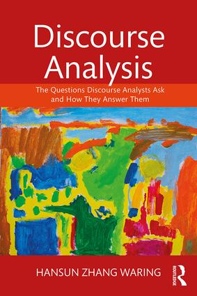 Discourse Analysis: The Questions Discourse Analysts Ask and How They Answer Them, 1st Edition (Paperback) book cover