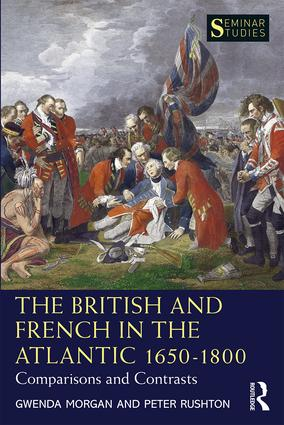 The British and French in the Atlantic 1650-1800: Comparisons and Contrasts, 1st Edition (Paperback) book cover